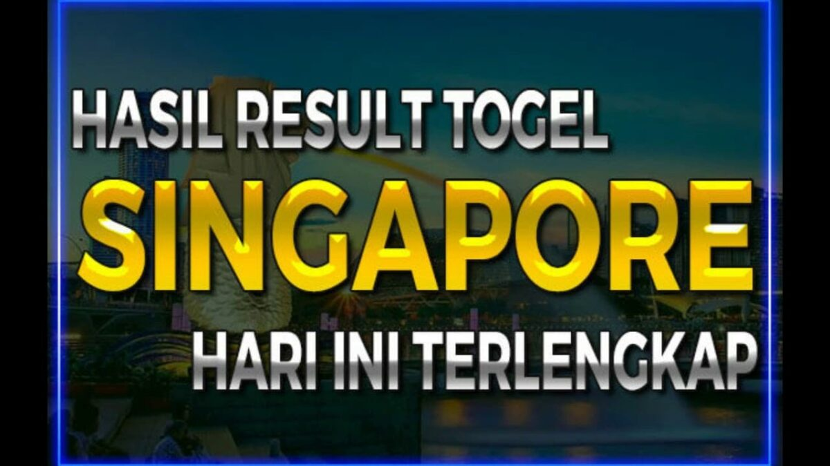 Sekilas Mengenai Sejarah dari Togel Singapore Wajib Diketahui Pemain